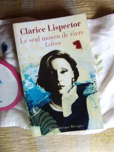 Clarice Lispector, Le seul moyen de vivre
