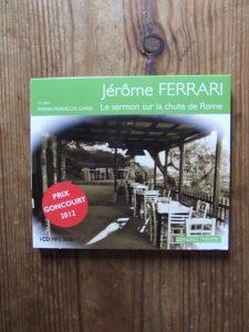 Jérôme Ferrari, Le sermon sur la chute de Rome, lu par Jean-Pierre Garel