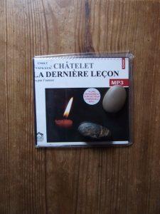 Noëlle Châtelet, La dernière leçon, lu par l'auteur