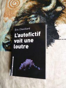 Éric Chevillard, L'autofictif voit une loutre